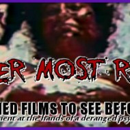 MURDER MOST REAL - Snuff-themed films to see before you die (in a damp basement at the hands of a deranged psycho with a super-8)