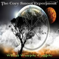 The Cory Smoot Experiment -When Worlds Collide (Metal Blade Records)