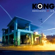 Kong - Merchants Of Air (Kongenial)