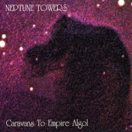 Neptune Towers - Caravans To Empire Algol / Transmissions From Empire Algol (Peaceville)