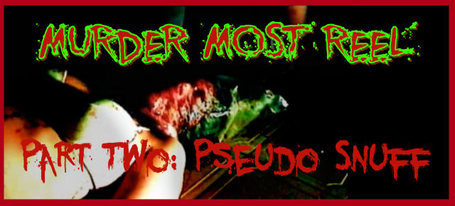MURDER MOST REEL - Part Two: Pseudo Snuff