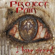 Project Pain - I Have Sinned (F.A. Records)