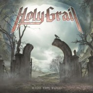 Holy Grail - Ride The Void (Nuclear Blast)