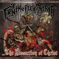 Torn The Fuck Apart - …The Dissection Of Christ (SR)