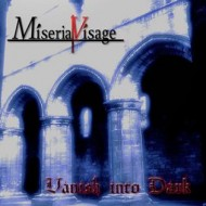 Miseria Visage – Vanish into Dark (Three Rooks Records)