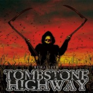 Tombstone Highway – Ruralizer (Agonia Records)