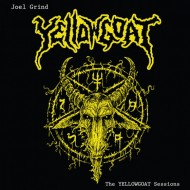 Joel Grind – The Yellowgoat Sessions (Hells Headbangers)