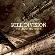 Kill Division – Destructive Force (Metal Blade)