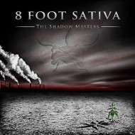 8 Foot Sativa - The Shadow Masters (8 Foot Sativa Records)