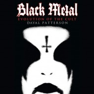 Black Metal  Evolution Of The Cult – Dayal Patterson (Feral House)