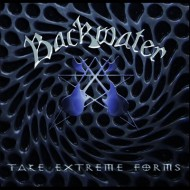 Backwater – Take Extreme Forms (Iron Shield Records)