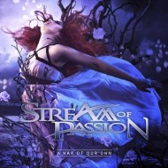 Stream Of Passion – A War Of Our Own (SR)
