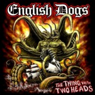 English Dogs – The Thing With Two Heads (Candlelight)