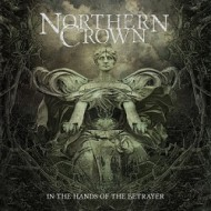 Northern Crown – In The Hands Of The Betrayer  (S/R)