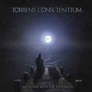 Torrens Conscientium – All Alone with the Thoughts (Solitude)