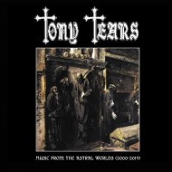 Tony Tears – Music From The Astral Worlds (2010-2014) (Minotauro Records)