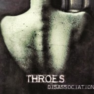 Throes – Disassociation (Naturmacht)