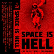The Soviet Space Programme – Space Is Hell (S/R)