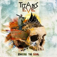 Titans Eve - Chasing The Devil (S/R)