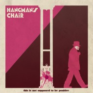 Hangman's Chair - This Is Not Supposed To Be Positive (Music Fear Satan)