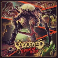 Aborted – Termination Redux (Century Media)