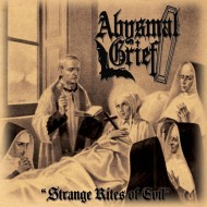 Abysmal Grief – Strange Rites Of Evil (Terror From Hell)