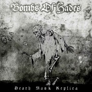 Bombs Of Hades - Death Mask Replica (War Anthem Records)