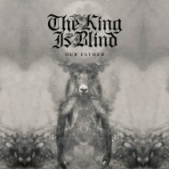 The King is Blind – Our Father (Cacophonous)