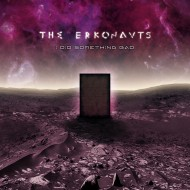 The Erkonauts – I Did Something Bad (Kaotoxin)