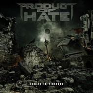 Product Of Hate - Buried In Violence (Napalm)