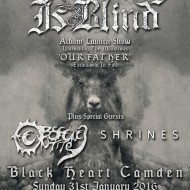 The King is Blind, Shrines, Obscene Entity – London Black Heart 31/1/16