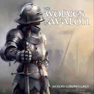 The Wolves of Avalon – Across Corpses Grey (Godreah)