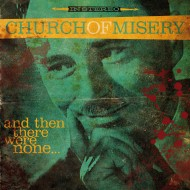 Church of Misery – And Then There Were None (Rise Above)
