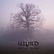 Wyrd – Death of the Sun (Moribund)