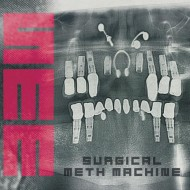 Surgical Meth Machine:  S/T (Nuclear Blast)