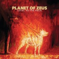 Planet of Zeus - Loyal To The Pack (S/R)