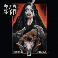 Evil Spirit – Cauldron Messiah (Terror From Hell Records)