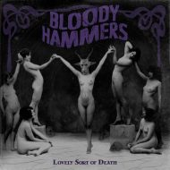 Bloody Hammers – Lovely Sort of Death (Napalm)