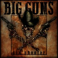 Big Guns - Six Shooter (S/R)