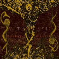 Mithridatic - Miserable Miracle (Kaotoxin)