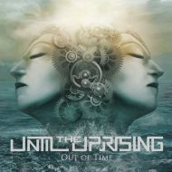 Until the Uprising – Out of Time (Klonosphere)