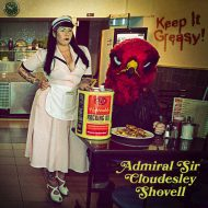 Admiral Sir Cloudesley Shovell – Keep It Greasy! (Rise Above)