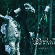 Cancel the Apocalypse – Our Own Democracy (Get a Life! Records)