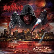Deranged – Struck By A Murderous Siege (Agonia Records)