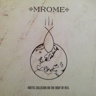 Mrome – Noetic Collision On The Roof Of Hell (S/R)