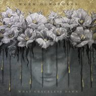 Worm Ouroboros – What Graceless Dawn (Profound Lore)