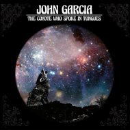 John Garcia - The Coyote Who Spoke In Tongues (Napalm)