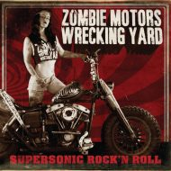 Zombie Motors Wrecking Yard – Supersonic Rock 'n' Roll (Napalm)