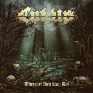 Cut Up – Wherever They May Rot (Metal Blade Records)
