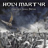 Holy Martyr – Darkness Shall Prevail (Dragonheart Records)